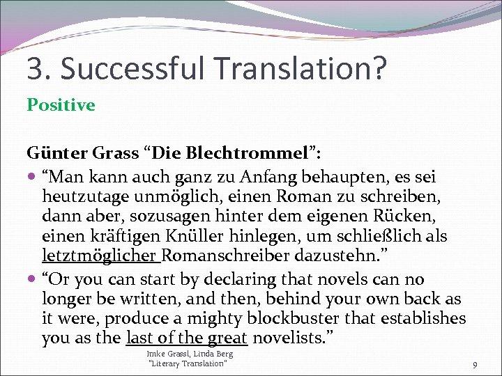 """3. Successful Translation? Positive Günter Grass """"Die Blechtrommel"""": """"Man kann auch ganz zu Anfang"""