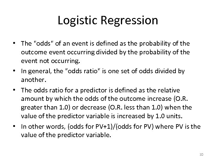 Logistic Regression • The