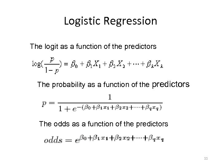 Logistic Regression The logit as a function of the predictors The probability as a