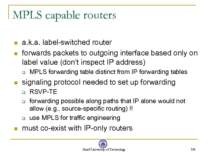 MPLS capable routers n n a. k. a. label-switched router forwards packets to outgoing