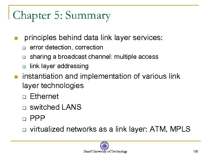 Chapter 5: Summary n principles behind data link layer services: q q q n
