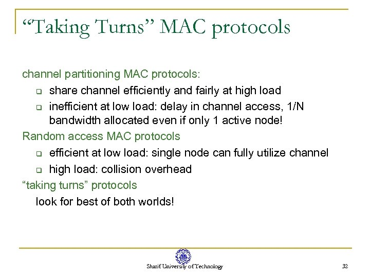 """Taking Turns"" MAC protocols channel partitioning MAC protocols: q share channel efficiently and fairly"