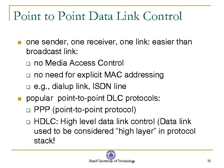 Point to Point Data Link Control n n one sender, one receiver, one link: