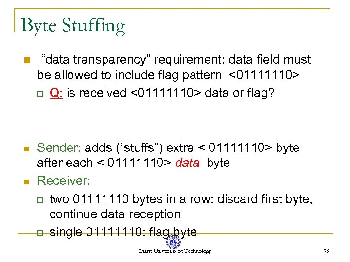 "Byte Stuffing n ""data transparency"" requirement: data field must be allowed to include flag"