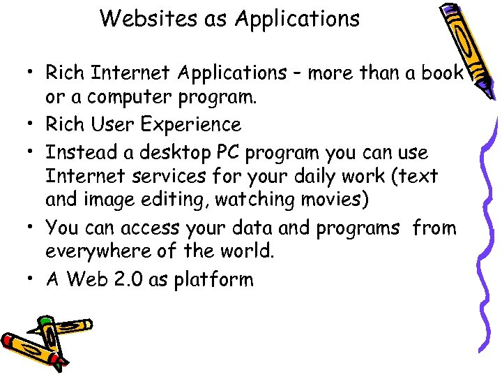 Websites as Applications • Rich Internet Applications – more than a book or a