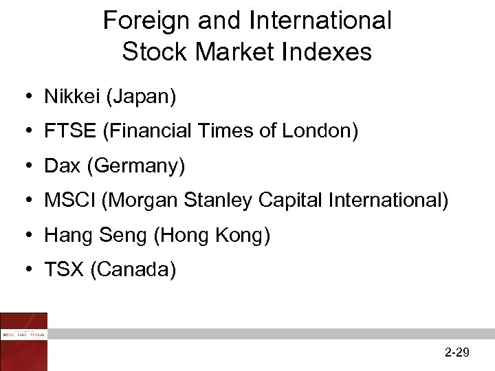 Foreign and International Stock Market Indexes • Nikkei (Japan) • FTSE (Financial Times of