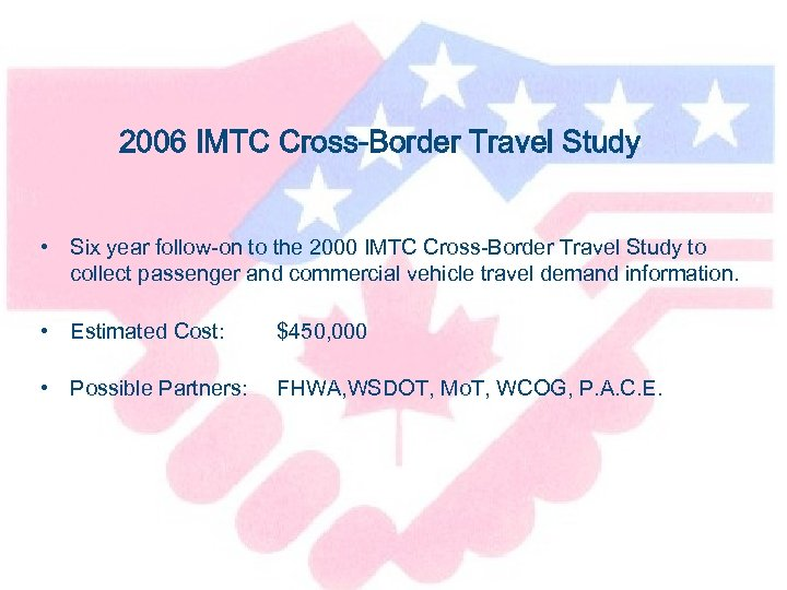 2006 IMTC Cross-Border Travel Study • Six year follow-on to the 2000 IMTC Cross-Border