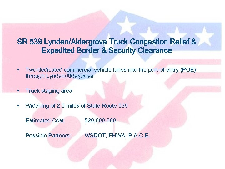 SR 539 Lynden/Aldergrove Truck Congestion Relief & Expedited Border & Security Clearance • Two