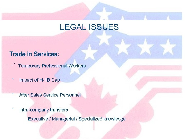 LEGAL ISSUES Trade in Services: · • · · · Temporary Professional Workers Impact
