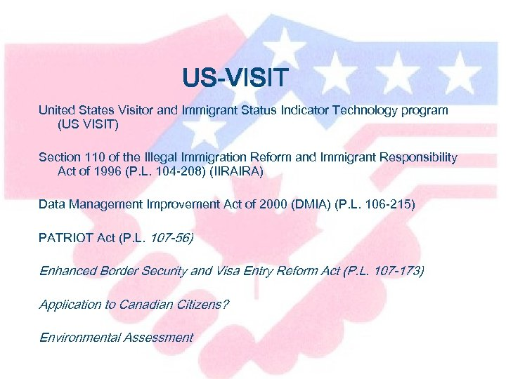 US-VISIT United States Visitor and Immigrant Status Indicator Technology program (US VISIT) Section 110