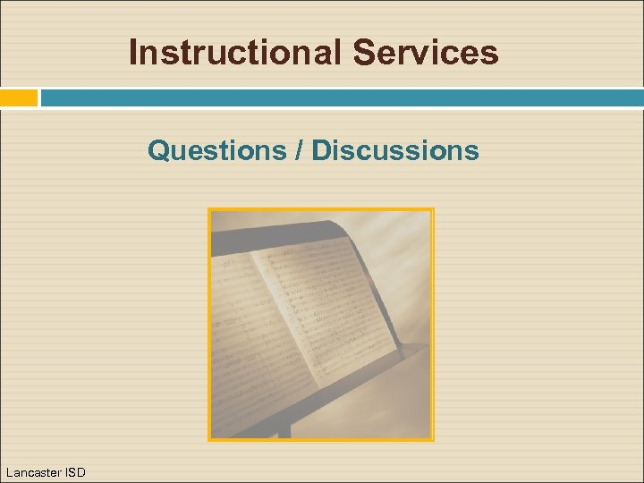 Instructional Services Questions / Discussions Lancaster ISD