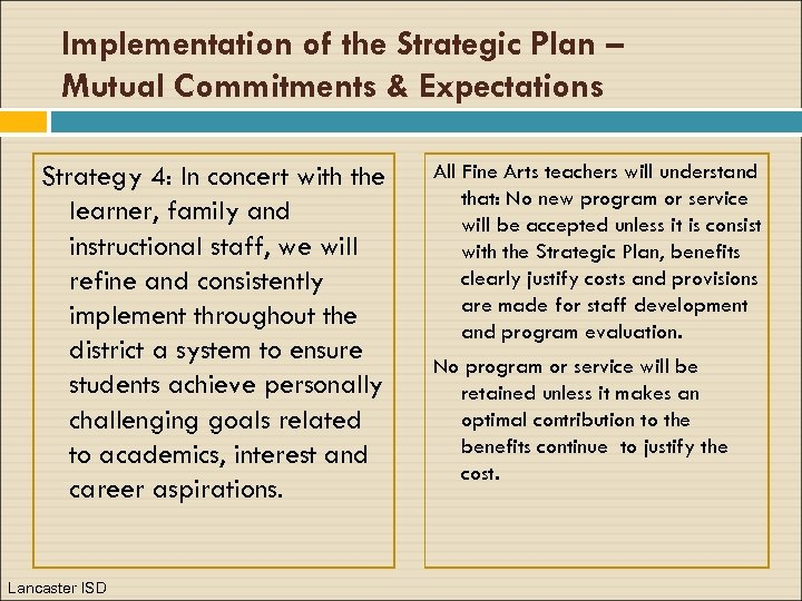 Implementation of the Strategic Plan – Mutual Commitments & Expectations Strategy 4: In concert