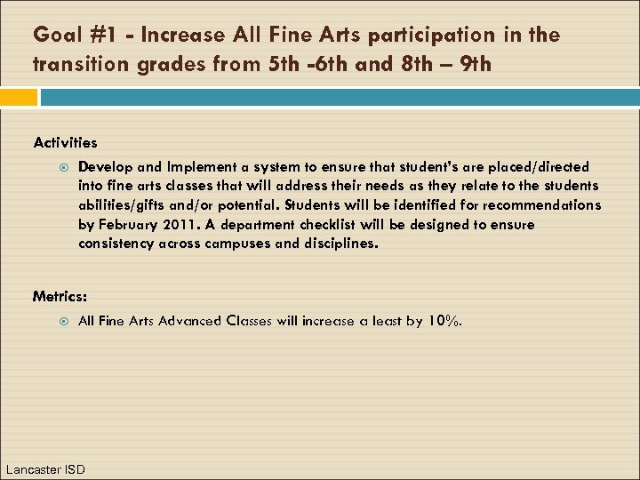 Goal #1 - Increase All Fine Arts participation in the transition grades from 5
