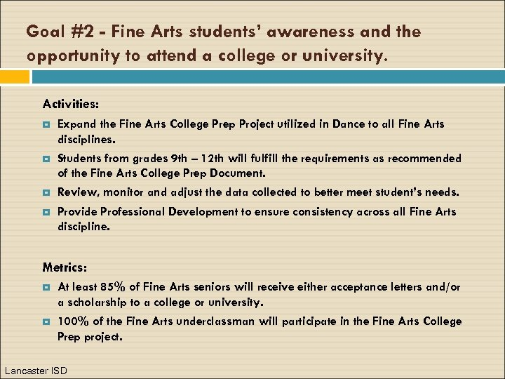 Goal #2 - Fine Arts students' awareness and the opportunity to attend a college