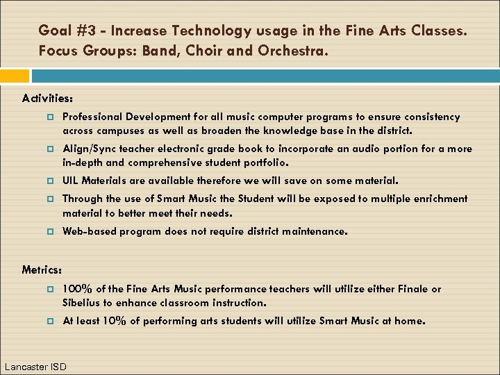 Goal #3 - Increase Technology usage in the Fine Arts Classes. Focus Groups: Band,