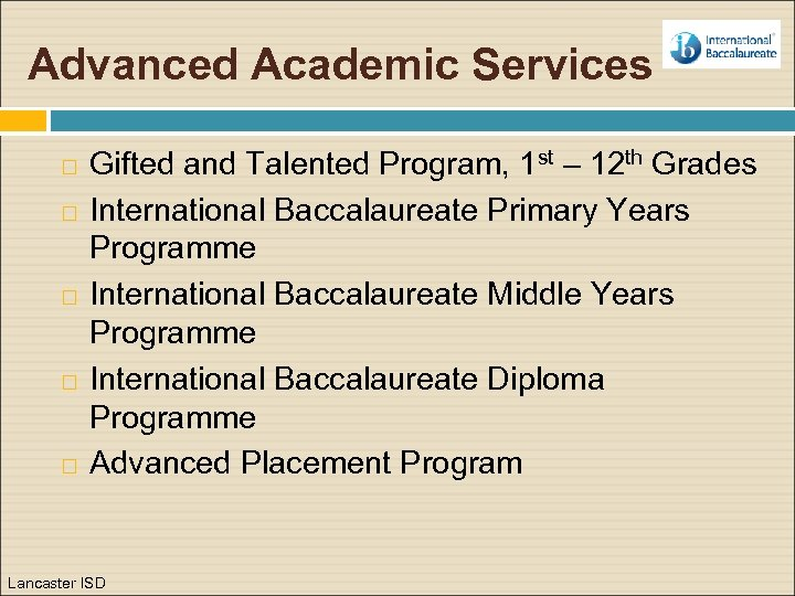 Advanced Academic Services Gifted and Talented Program, 1 st – 12 th Grades International