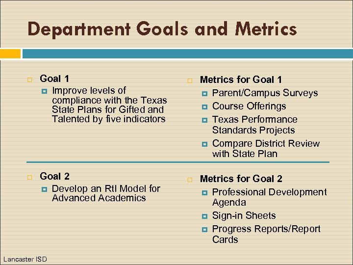 Department Goals and Metrics Goal 1 Improve levels of compliance with the Texas State