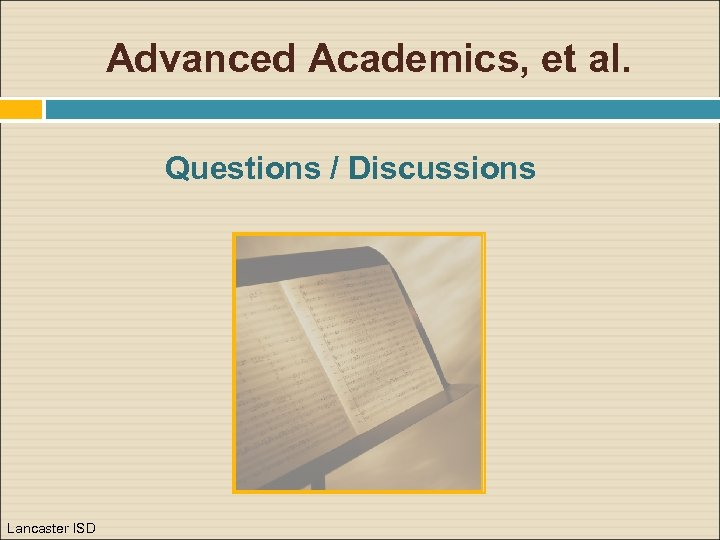 Advanced Academics, et al. Questions / Discussions Lancaster ISD