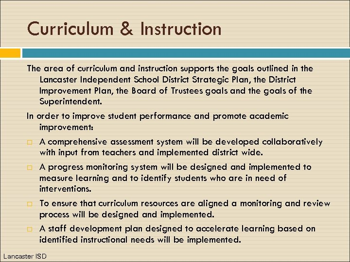 Curriculum & Instruction The area of curriculum and instruction supports the goals outlined in