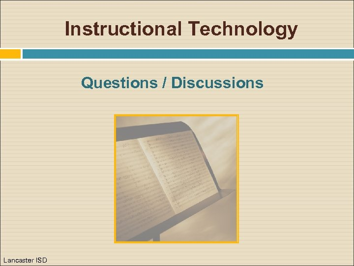 Instructional Technology Questions / Discussions Lancaster ISD