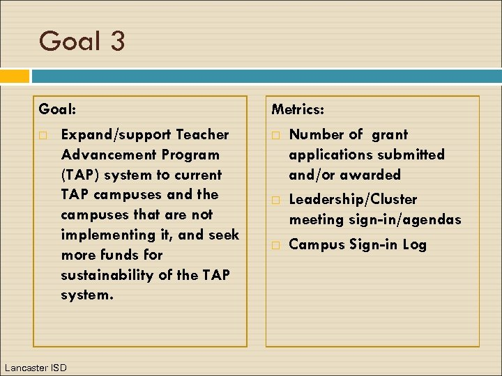 Goal 3 Goal: Expand/support Teacher Advancement Program (TAP) system to current TAP campuses and