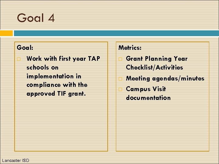 Goal 4 Goal: Work with first year TAP schools on implementation in compliance with