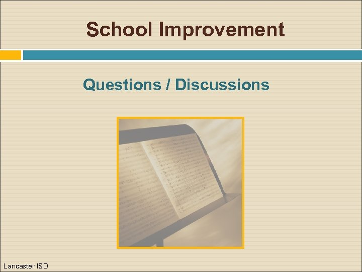 School Improvement Questions / Discussions Lancaster ISD