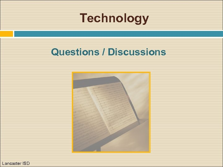 Technology Questions / Discussions Lancaster ISD
