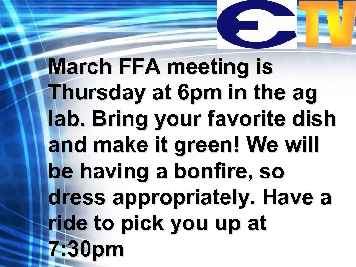 March FFA meeting is Thursday at 6 pm in the ag lab. Bring your