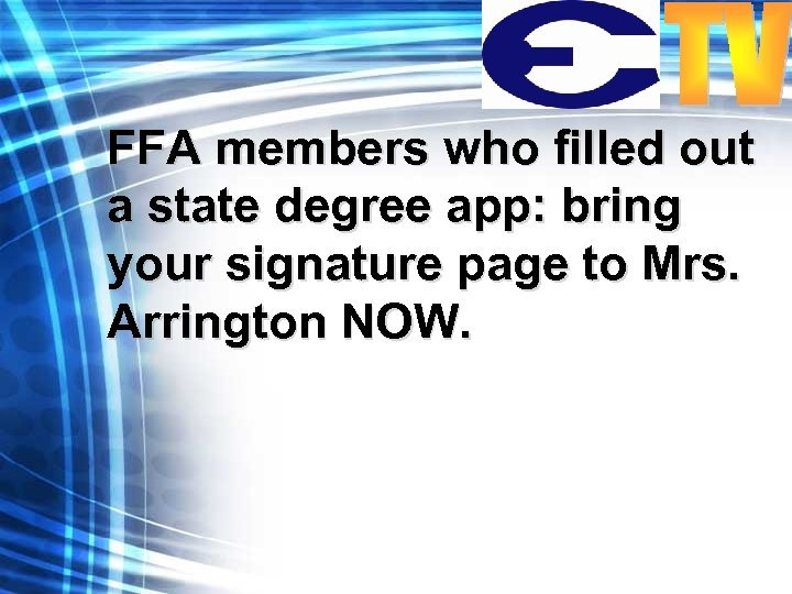 FFA members who filled out a state degree app: bring your signature page to