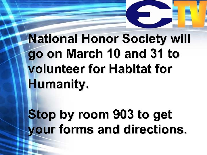 National Honor Society will go on March 10 and 31 to volunteer for Habitat