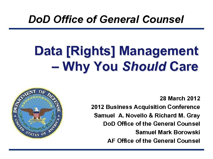 Do. D Office of General Counsel Data [Rights] Management – Why You Should Care