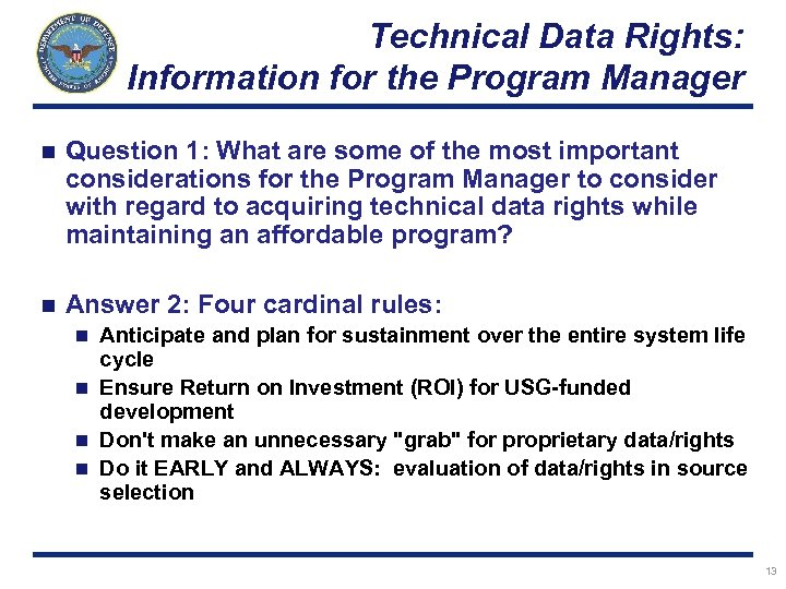 Technical Data Rights: Information for the Program Manager n Question 1: What are some