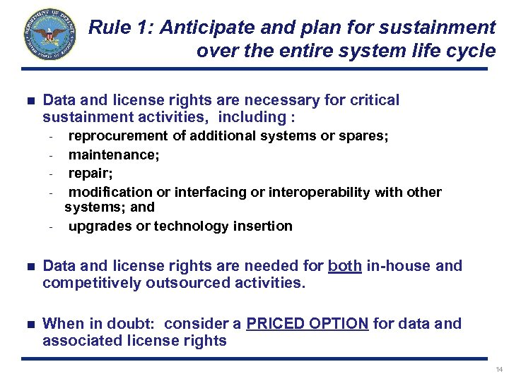 Rule 1: Anticipate and plan for sustainment over the entire system life cycle n