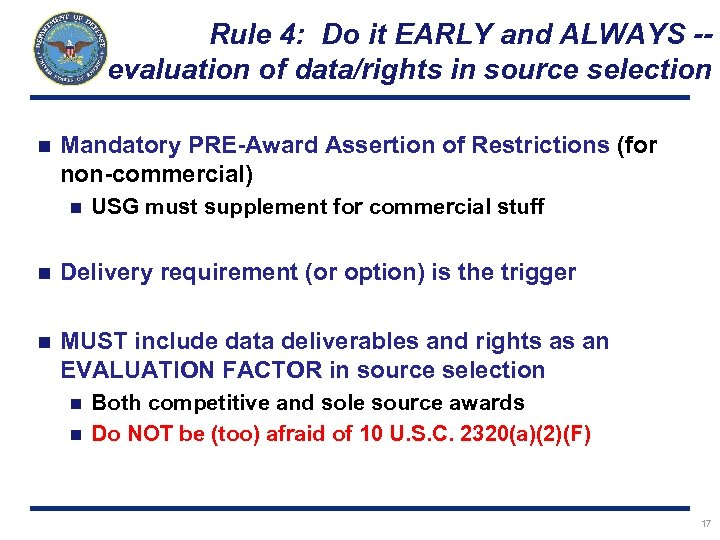 Rule 4: Do it EARLY and ALWAYS -- evaluation of data/rights in source selection
