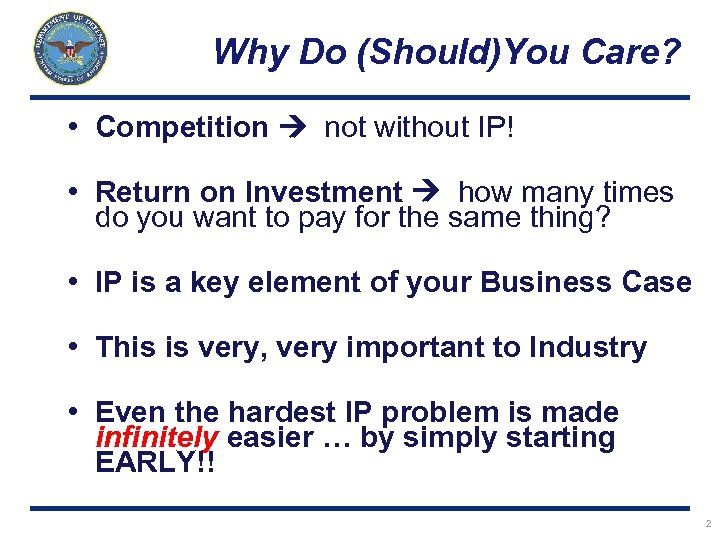 Why Do (Should)You Care? • Competition not without IP! • Return on Investment how