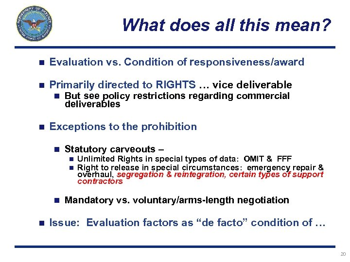 What does all this mean? n Evaluation vs. Condition of responsiveness/award n Primarily directed