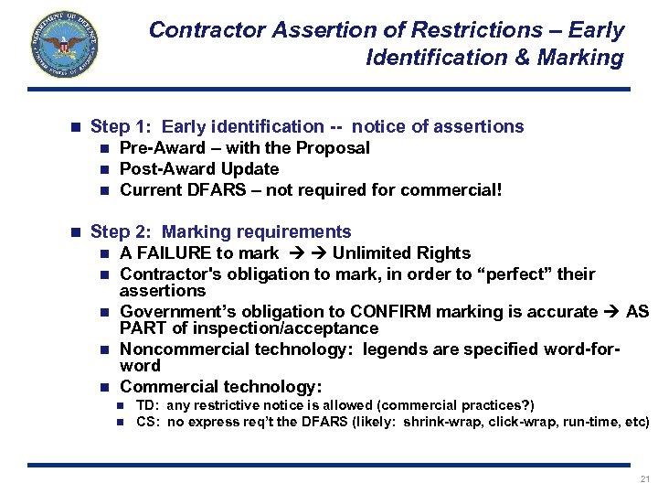 Contractor Assertion of Restrictions – Early Identification & Marking n Step 1: Early identification