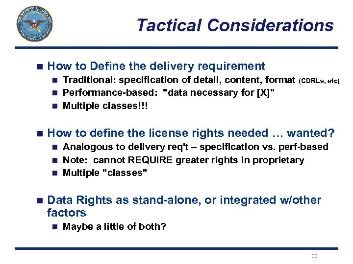 Tactical Considerations n How to Define the delivery requirement Traditional: specification of detail, content,