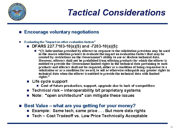 Tactical Considerations n Encourage voluntary negotiations n Evaluating the