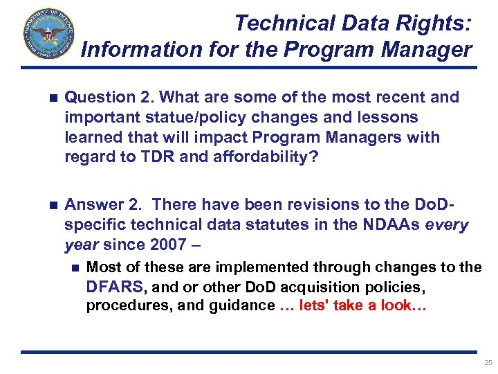 Technical Data Rights: Information for the Program Manager n Question 2. What are some