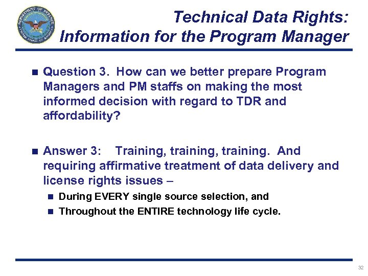 Technical Data Rights: Information for the Program Manager n Question 3. How can we