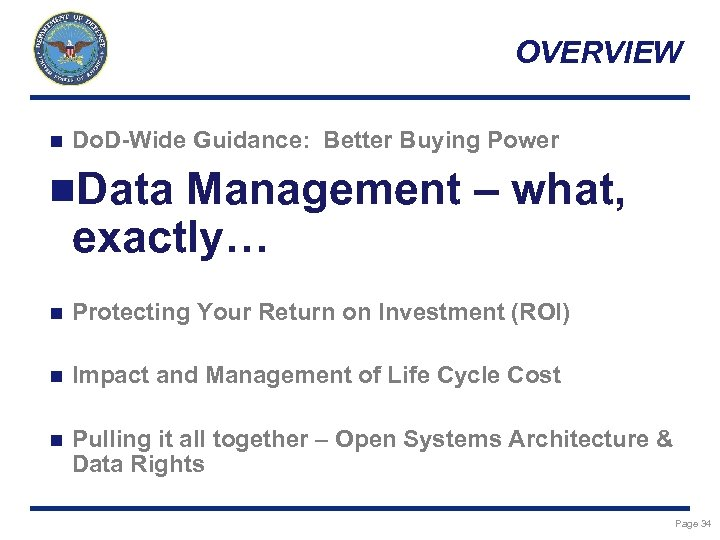 OVERVIEW n Do. D-Wide Guidance: Better Buying Power n. Data Management – what, exactly…