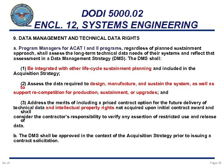 DODI 5000. 02 – ENCL. 12, SYSTEMS ENGINEERING 9. DATA MANAGEMENT AND TECHNICAL DATA
