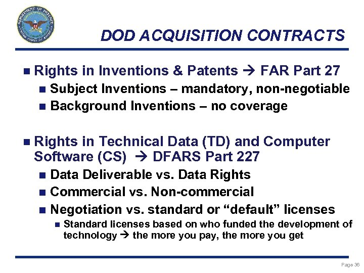 DOD ACQUISITION CONTRACTS n Rights in Inventions & Patents FAR Part 27 Subject Inventions