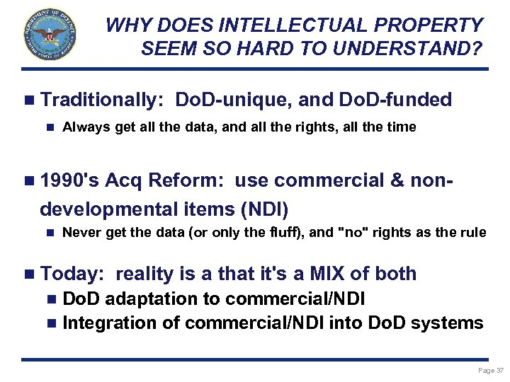 WHY DOES INTELLECTUAL PROPERTY SEEM SO HARD TO UNDERSTAND? n Traditionally: n Do. D-unique,