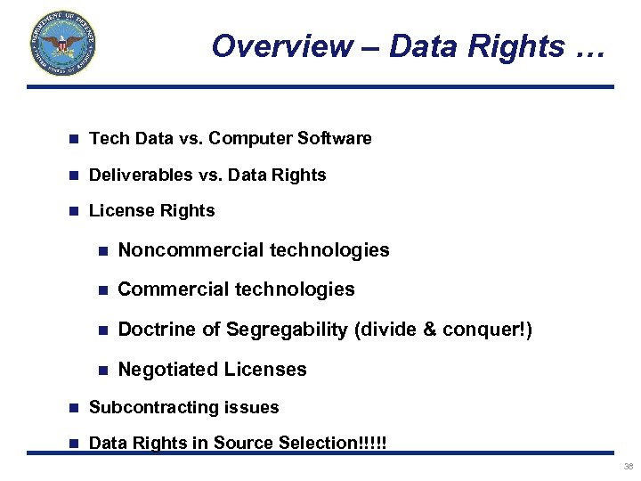 Overview – Data Rights … n Tech Data vs. Computer Software n Deliverables vs.