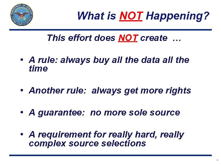 What is NOT Happening? This effort does NOT create … • A rule: always