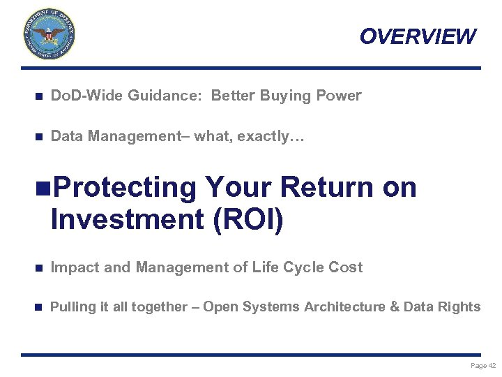 OVERVIEW n Do. D-Wide Guidance: Better Buying Power n Data Management– what, exactly… n.