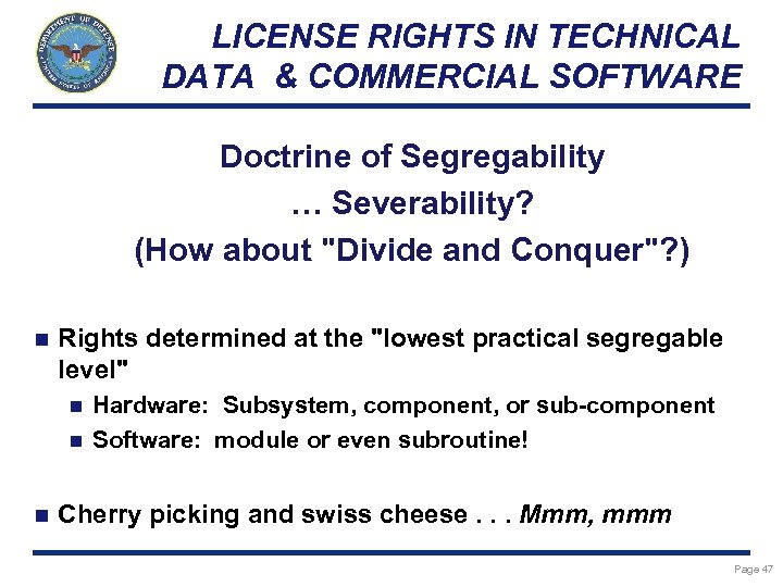 LICENSE RIGHTS IN TECHNICAL DATA & COMMERCIAL SOFTWARE Doctrine of Segregability … Severability? (How